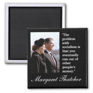"Margaret Thatcher Quote ""The problem..."" Square Magnet"