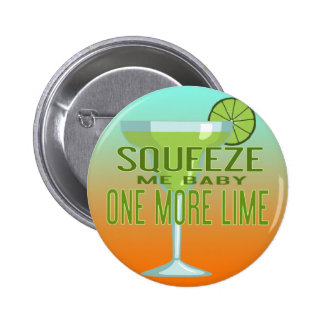 Margarita Cocktail | Squeeze Me Baby One More Lime 6 Cm Round Badge