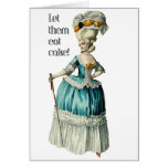Marie Antoinette birthday card..Let them eat cake! Greeting Card