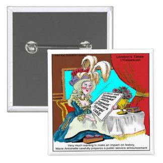 Marie Antoinette Public Service Announcement Funny Pinback Buttons