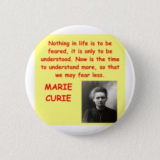 Marie Curie quote 6 Cm Round Badge