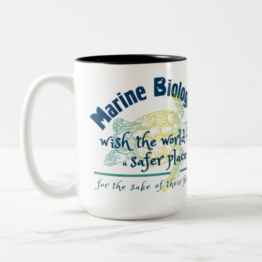Marine Biologist wish the world to be safer place Two-Tone Coffee Mug