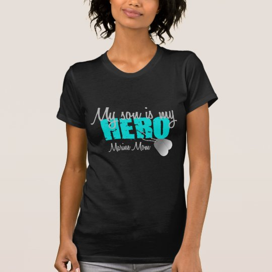 Marine Mum Son is my Hero T-Shirt