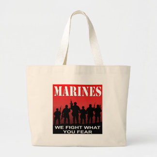 Marines We Fight What You Fear Large Tote Bag