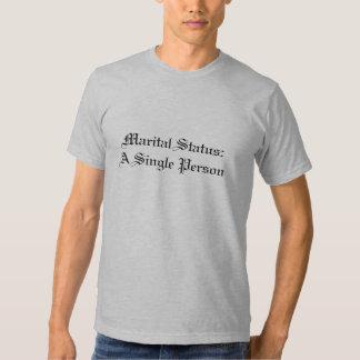 Marital Status:  A Single Person Shirt