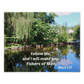 Mark 1:17 Follow me and I will make you fishers of Poster