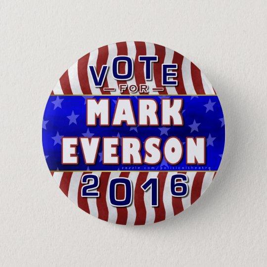 Mark Everson President 2016 Election Republican 6 Cm Round Badge