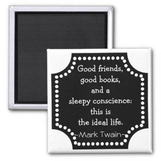 Mark Twain Quotation - Ideal Life Inspirational Magnet