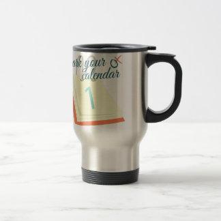 Mark Your Calendar Stainless Steel Travel Mug
