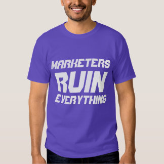 """Marketers Ruin Everything"" t-shirt"