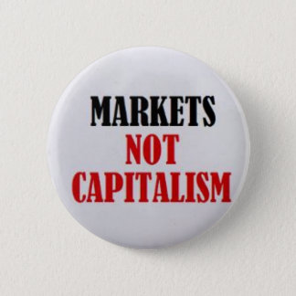 Markets Not Capitalism 6 Cm Round Badge