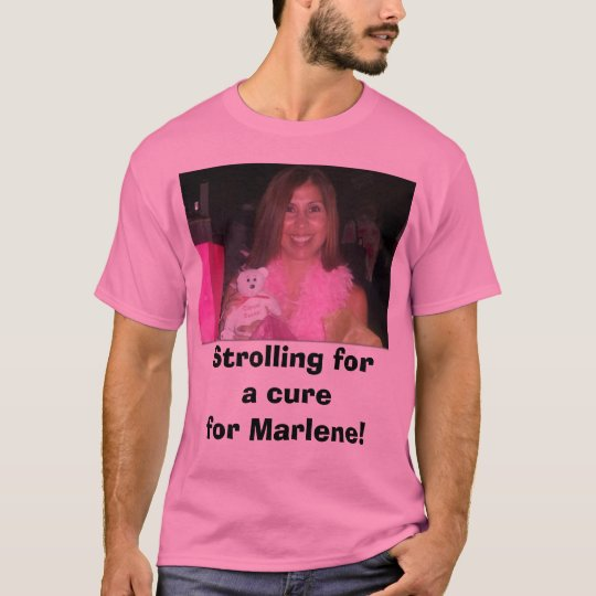 Marlene, Strolling fora curefor Marlene! T-Shirt