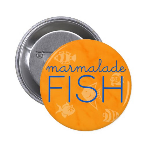 Marmalade Fish *BUTTON*