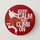 Maroon Keep Calm and Climb On Rock Climbing Button