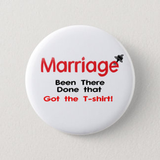 Marriage Been There Done That Got The T-shirt 6 Cm Round Badge