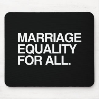 MARRIAGE EQUALITY FOR ALL -.png Mouse Pad