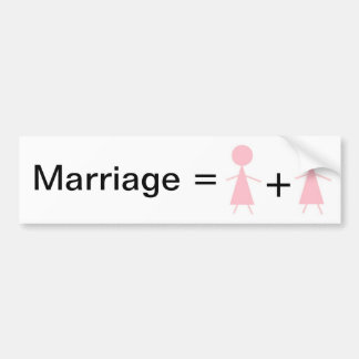 Marriage equals woman plus woman bumper sticker