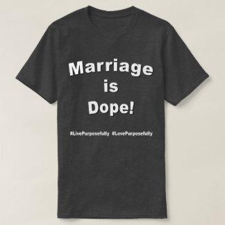 Marriage is Dope! Dark T-Shirt