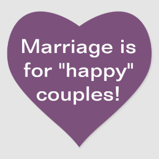 Marriage is for happy couples! Sticker