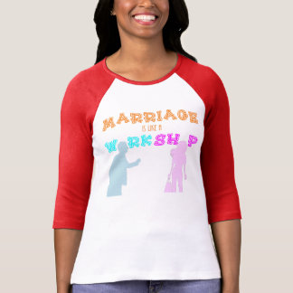 Marriage Is Like A Workshop Fun Picture T-shirt