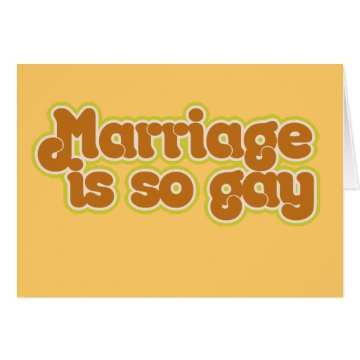 Marriage is so gay greeting card
