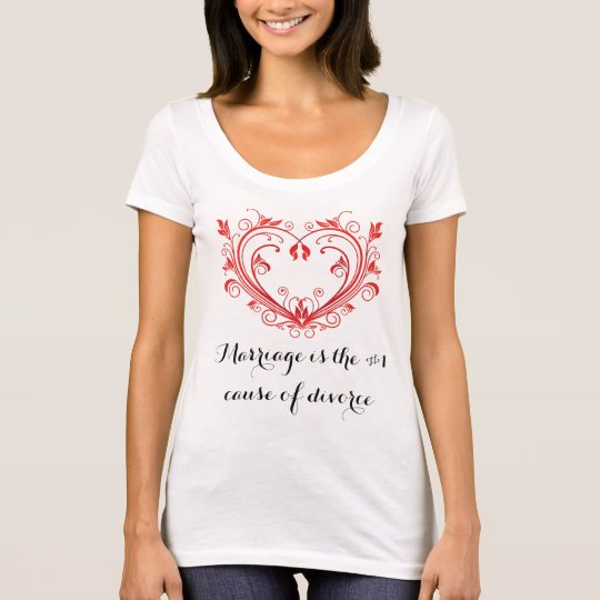 Marriage is the #1 cause of divorce T-Shirt