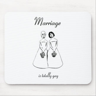 Marriage Is Totally Gay — female couple Mouse Pad