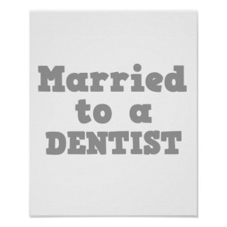 MARRIED TO A DENTIST POSTER