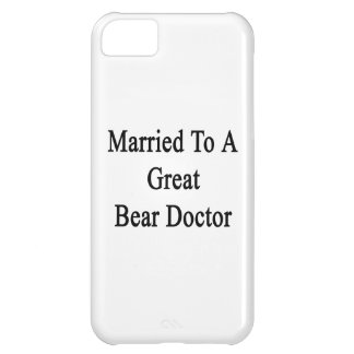 Married To A Great Bear Doctor iPhone 5C Cases
