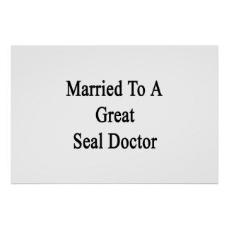 Married To A Great Seal Doctor Posters