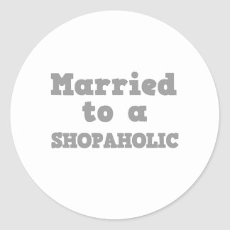 MARRIED TO A SHOPAHOLIC ROUND STICKERS