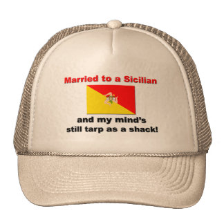 Married To A Sicilian... Trucker Hats