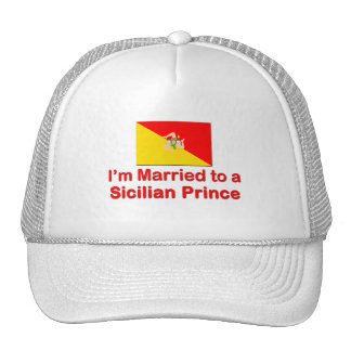 Married to a Sicilian Prince Trucker Hat