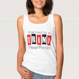 Married to a Trini Hearthrob (or your text) Tank Top