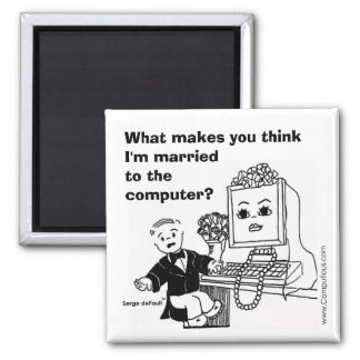MARRIED TO THE COMPUTER? MAGNET
