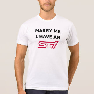 Marry Me I Have An STi T-Shirt