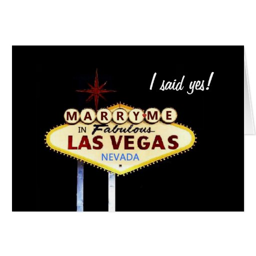 Marry Me In Las Vegas, I said yes! Card