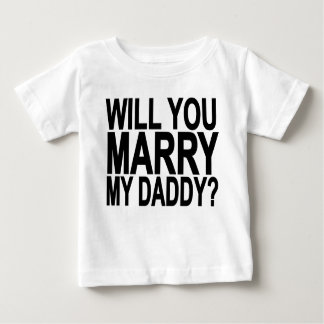 Marry MY DADDY Me Baby & Toddler Shirts.png Baby T-Shirt
