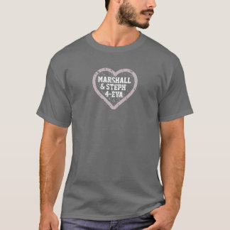 Marshall and Steph 4-Eva T-Shirt