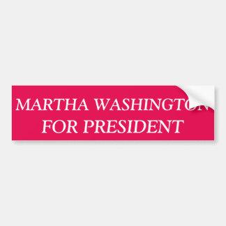 Martha Washington for President Bumper Sticker