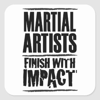 Martial Artists Finish With Impact Square Sticker