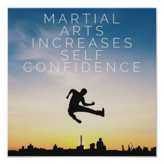 Martial Arts Increases Self Confidence - Poster