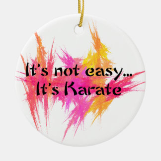 Martial Arts Karate It's Not Easy Christmas Ornament