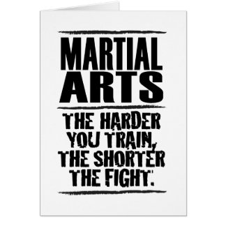 Martial Arts – The harder you train Greeting Card