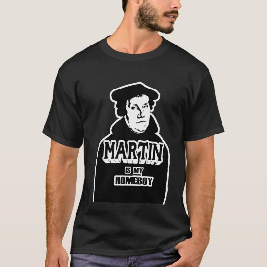 Martin is my Homeboy (no halo) T-Shirt