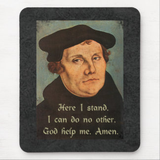 Martin Luther - Here I Stand Quotation Mouse Pad