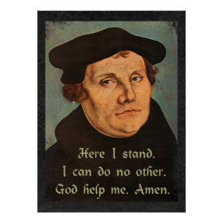 Martin Luther Here I Stand Religious Quotation Poster