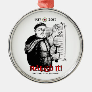 Martin Luther Nailed It! Christmas Ornament