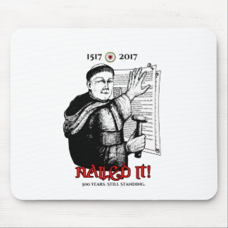Martin Luther Nailed It! Mouse Mat