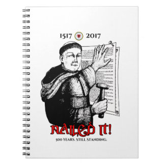 Martin Luther Nailed It! Notebooks